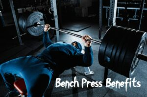 Bench Press Benefits