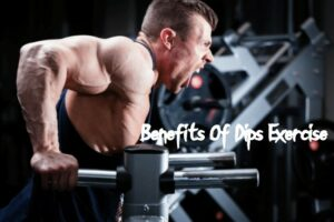 Benefits Of Dips Exercise