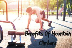 Benefits Of Mountain Climbers