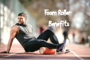 Foam Roller Benefits